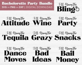 Bachelorette Party Bundle | SVG PNG DXF | Wedding Designs | Bridal Party Bundle | I'll Bring The... | Cricut Cut Files | Digital Download