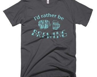 I'd Rather Be Brewing Short-Sleeve T-Shirt