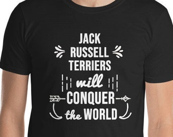 Funny Jack Russell Terrier Shirt, Jack Russell Terriers Will Conquer The World T-Shirt, Cute Jack Russell Terrier Dog Gift