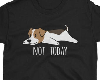 Funny Not Today Jack Russell Terrier T-Shirt, Cute Jack Russell Dog Gift Shirt