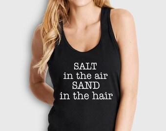 salt in the air, sand in my hair, spring break tank, bachelorette party, vacation tank, vacation shirt, beach shirt, beachwear, ocean tank