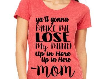 Ya'll gonna make me Lose my Mind Up in here Mom SVG, Lose my Mind SVG, Lose my Mind Mom SVG