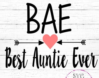 0252a34c3 BAE Best Auntie Ever SVG, BAE Svg, Best Auntie Ever Svg