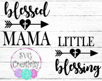 c638c0a6 Blessed Mama Little Blessing *BUNDLE* SVG, Blessed Mama SVG, Little  Blessing Svg