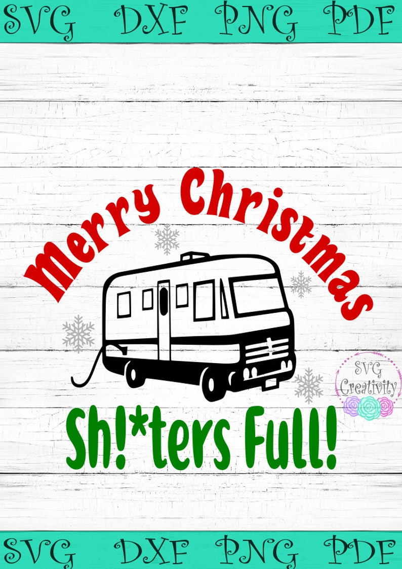Merry Christmas Shitters Full Svg Shitters Full Svg Griswold Etsy