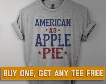 SALE TODAY: American as Apple Pie T-Shirt, 4th of July shirt, fourth of july t-shirt, patriotic, usa tee