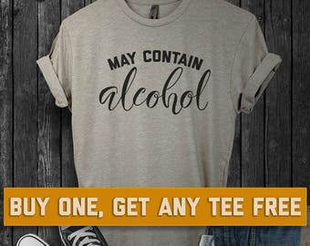 469c3fc35b830 SALE TODAY  May Contain Alcohol T-Shirt