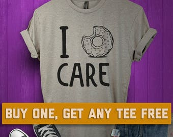 SALE TODAY: I Donut Care T-Shirt, Ladies Unisex Shirt, Puns Doughnut Funny Sarcastic Tee Short or Long Sleeve Tee