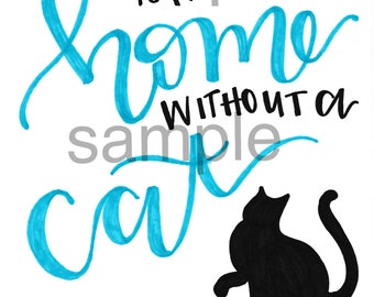 A House is not a Home without a Cat calligraphy