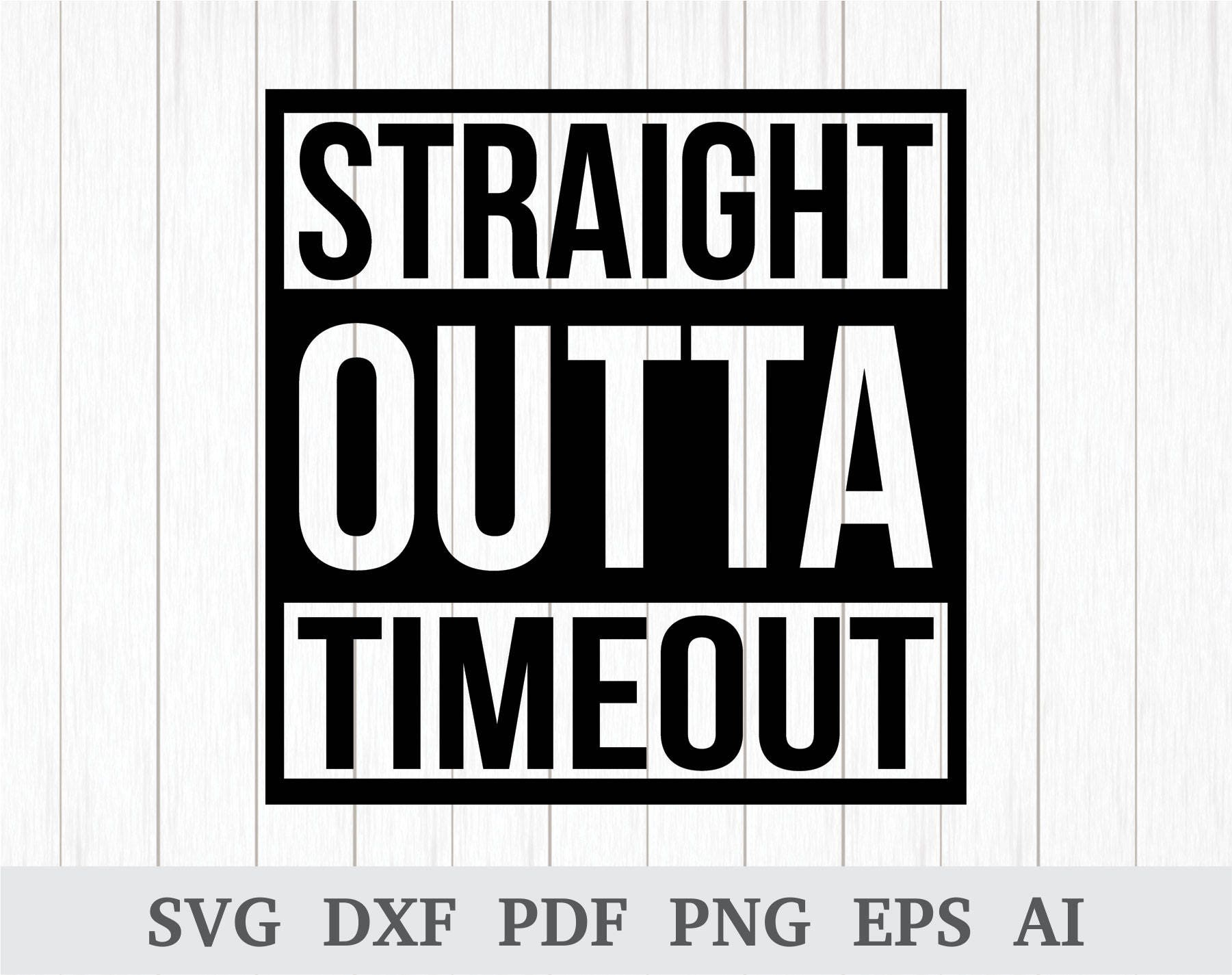 e6f18cd31 Straight Outta Timeout SVG Straight Outta svg Toddler Kids | Etsy
