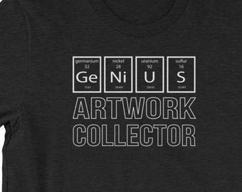 ARTWORK COLLECTOR - T-shirt Periodic Table of The Elements Genius Shirt - Gift for Men and Women When Collecting Is More Than A Hobby