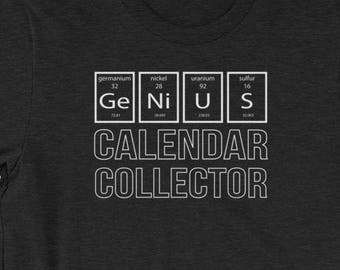 CALENDAR COLLECTOR - T-shirt Periodic Table of The Elements Genius Shirt - Gift for Men and Women When Collecting Is More Than A Hobby