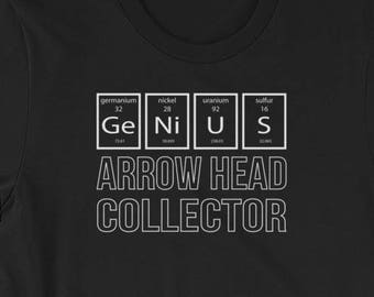 ARROW HEAD COLLECTOR - T-shirt Periodic Table of The Elements Genius Shirt - Gift for Men and Women When Collecting Is More Than A Hobby