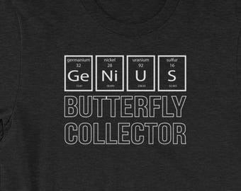 BUTTERFLY COLLECTOR - T-shirt Periodic Table of The Elements Genius Shirt - Gift for Men and Women When Collecting Is More Than A Hobby
