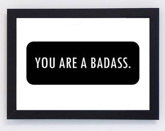 Printable Wall Art, Motivation Quote, Wall Decor, You are a Badass, Gift for Him, Gift for Her, Prints, Gift, Printable, Instant Download