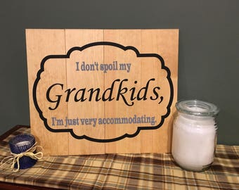I don't spoil my Grandkids hand painted sign