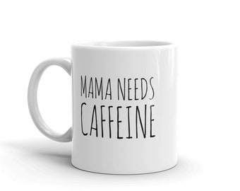 Mama Needs Caffeine Mug
