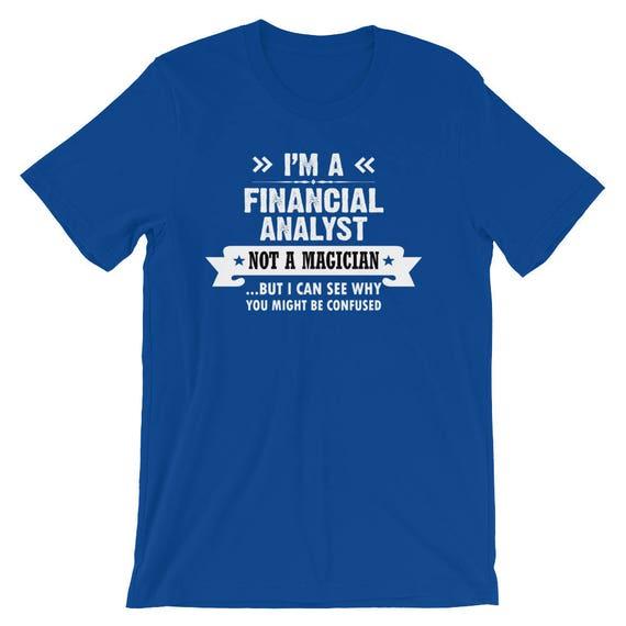 Analyste cadeaux financier chemises chemises cadeaux Analyste analyste financier, conseiller financier, finances chemise, financer les cadeaux, pas un T-Shirt de magicien b0428c