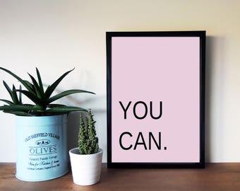 YOU CAN Print - Wall Art - Inspirational Wall Art - Typography Print