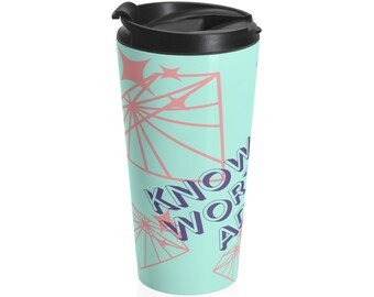 Know Your Worth -- Travel Tumbler