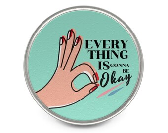Everything Is Gonna Be Okay -- Teal Lapel Pin