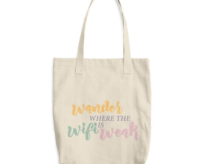 Wander Where The Wifi Is Weak -- Reusable Tote
