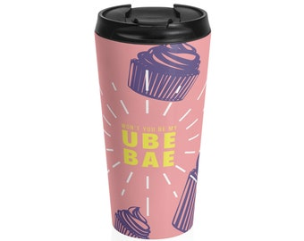 Won't You Be My Ube Bae -- Travel Tumbler