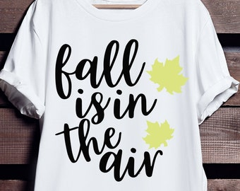 e7683a32 Fall Svg - Fall Cut Files - Silhouette Files - Cricut Files - Autumn Svg -  Fall Shirt Svg - Fall Leaves Svg - Fall Dxf - Fall Is in The Air