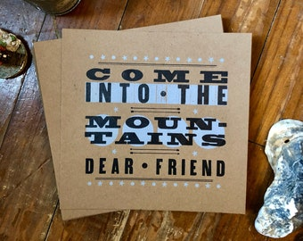 Come Into the Mountains Letterpress Print (Chipboard)