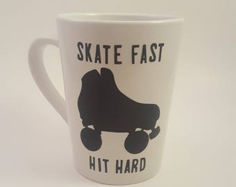 Skate Fast Hit Hard, Roller Derby Mug
