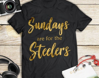 Sundays Are For The Steelers Shirt Pittsburgh Steelers Football Fan Shirt  Sunday Superbowl Funday Unisex Cotton Tee 28cf9b2aa