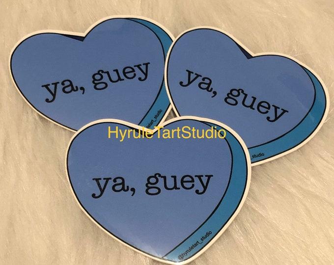 Ya, Guey. Blue Spanish Candy Heart Sticker