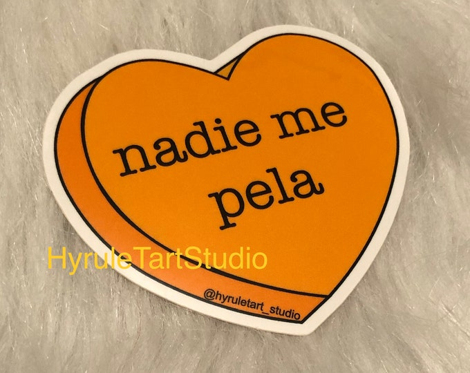 Nadie Me Pela, Spanish Candy Heart Stickers
