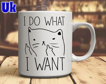 I Do What I Want Funny Cat Coffee Mug