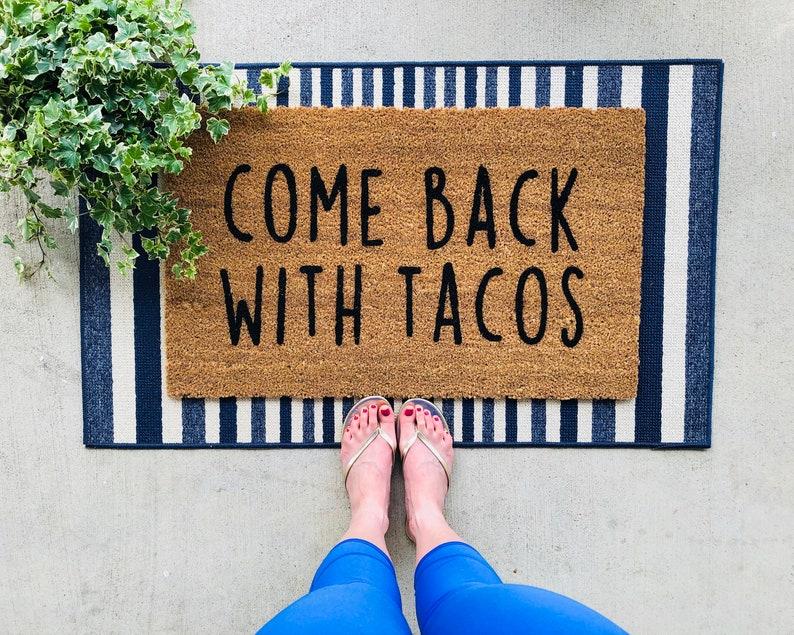 Come Back With Tacos Doormat Door Mat Funny Welcome Mat