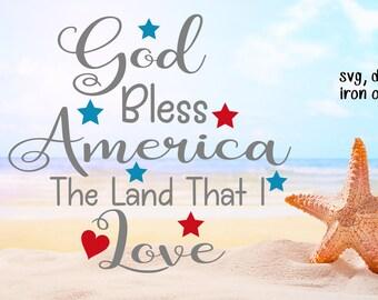 God Bless America The Land That I Love Svg, 4th of July, Fourth of July, America svg, USA svg, Iron on, Clipart, DXF, JPG, Cricut Silhouette