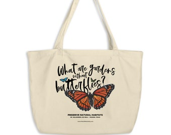 What are gardens without butterflies? / Large Organic Tote Bag / Support the Environment / National Butterfly Center / Donate to NRDC