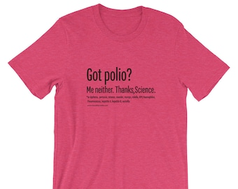 Got Polio? T-Shirt / Support Science / Resistance Wear / #Resist / Vaccinations / Health / Donate to Union of Concerned Scientists