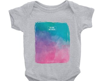 Be Kind Not Racist Infant Bodysuit / Resistance Wear / #Resist / Protest Racism / Support Human Rights & Dignity / Donate to ACLU