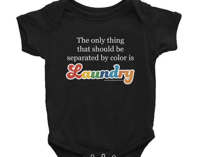 Only Separate Laundry By Color Infant Bodysuit / Protest Racism  / Political Statement / Resistance Wear / #Resist / Donate to ACLU