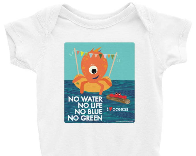 No Water, No Life. No Blue, No Green. - I Love Oceans Infant Bodysuit / Baby Shower Gift / Environmental Politics / Donate to NRDC