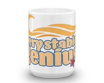 Very Stable Genius Mug  / Resistance / #Resist / Donate to ACLU / Political Mug / Make a Political Statement / Anti-Trump Mug