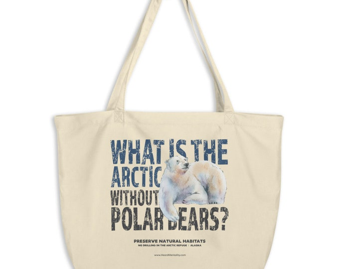 What is the Arctic without polar bears? Eco Tote Bag / Protect the National Arctic Wildlife Refuge / ANWR / Alaska Protest / Donate to NRDC