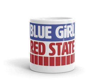 Blue Girl, Red State Mug / 2 Sizes / Resistance / #Resist / Feminist Mug / Blue States / Democrat / Donate to Planned Parenthood