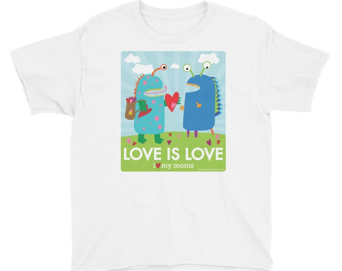 Love Is Love - I Love My Moms Youth T-Shirt / Two Moms / Two Mommies / Lesbian / LGBTQ / Family Pride / Baby Shower Gift / Donate to ACLU