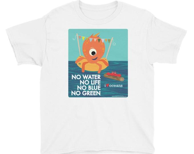 No Water, No Life. No Blue, No Green - I Love Oceans Youth T-Shirt / Environmental Shirt / Save the Oceans / Donate to NRDC