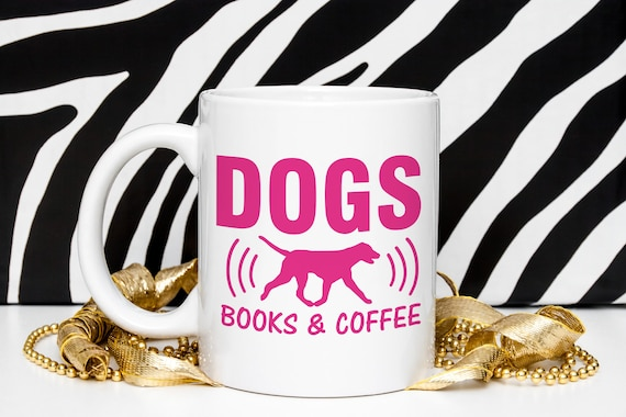 funny dog quote mug dogs books and coffee bookworm gifts
