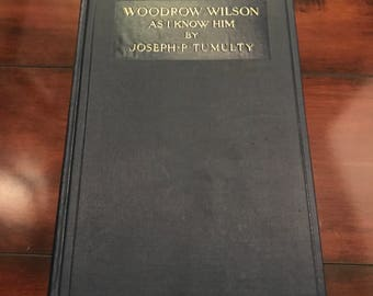 Vintage Antiquarian 1921 1st Edition Woodrow Wilson Biography - With Letter From The Author