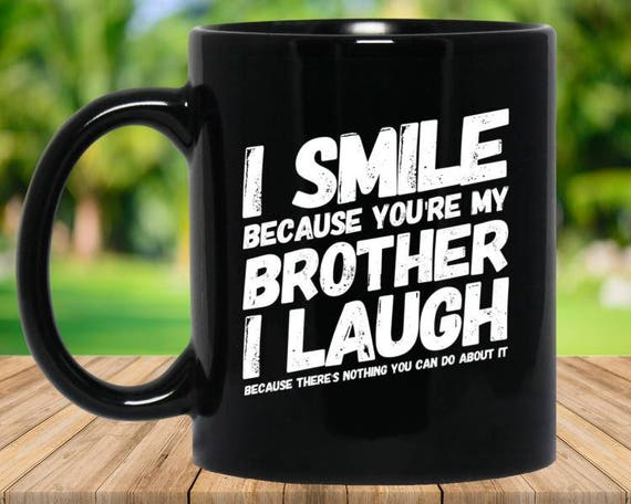 Brother Mug Gift Coffee Funny