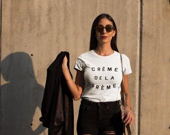 Crème De La Crème Shirt,creme de la creme shirt, fashion shirt,designer shirt